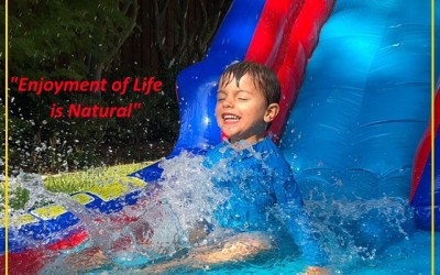 """""""Enjoyment of Life is Natural"""""""