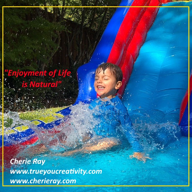 """Enjoyment of Life is Natural"""