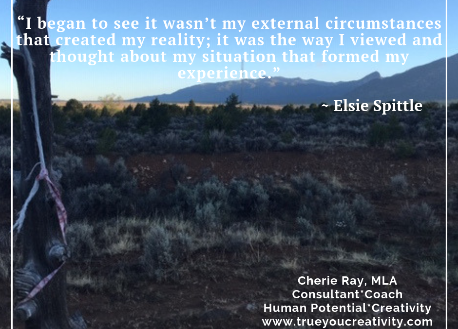 """""""I began to see it wasn't my external circumstances that created my reality…"""