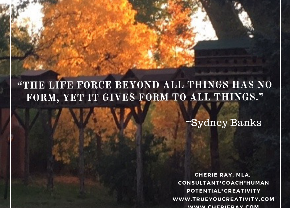 """The life force beyond all things has no form…"