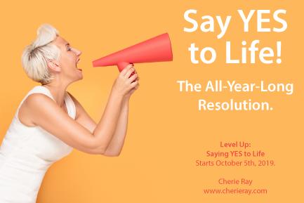 Saying YES to Life!